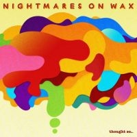 Nightmares On Wax Thought So