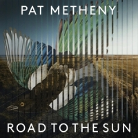 Metheny, Pat Road To The Sun
