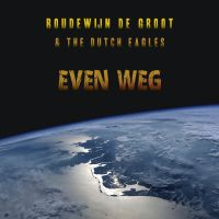 Groot, Boudewijn De / Dutch Eagles, The Even Weg