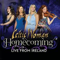 Celtic Woman Homecoming (live From Ireland)