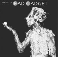 Fad Gadget The Best Of Fad Gadget