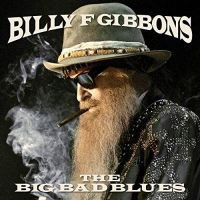 Gibbons, Billy F. / Zz Top The Big Bad Blues