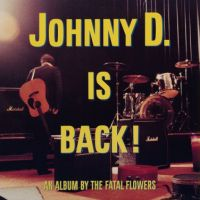 Johnny D. Is Back! -limited Colored-