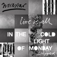 Live Is All - In The Cold Light Of Monday -lp+cd-