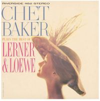 Chet Baker Plays The Best Of Lerner