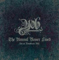 The Unreal Never Lived - Live At Ro