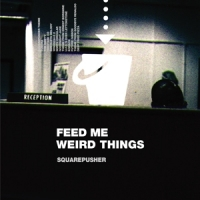 "Feed Me Weird (indie / Incl. 10"")"
