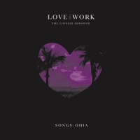 Love & Work  The Lioness Sessions (