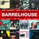 BARRELHOUSE 45  Years On