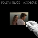 POLLY AND BRUCE Acid Love