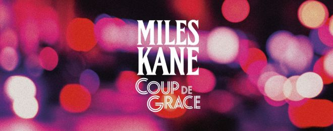 miles-kane-coup-grace