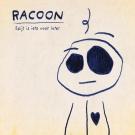 RACOON Spijt Is Iets Voor Later