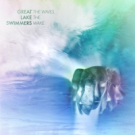 GREAT LAKE SWIMMERS Waves, The Wake